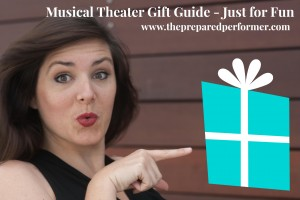 Musical Theatre Gift Guide - Just for Fun