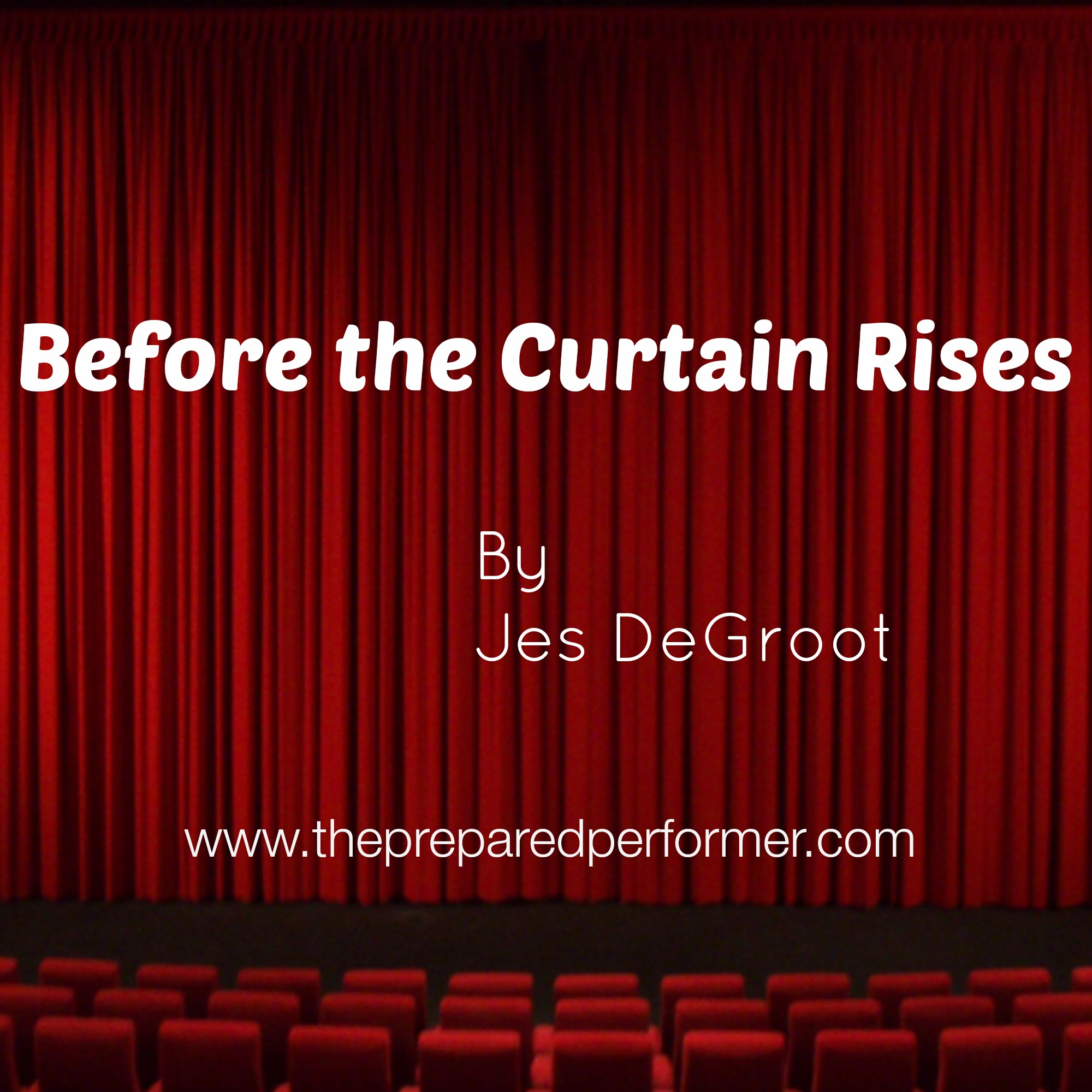 before the curtain rises