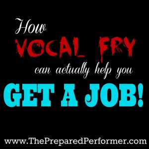 Vocal Fry can help you get a job.jpg