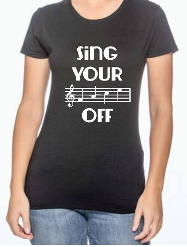 Women's Shirt - Sing Your Face Off