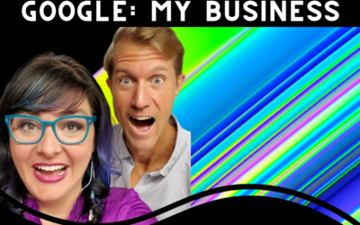 Get the Most out of Google with Google: My Business!