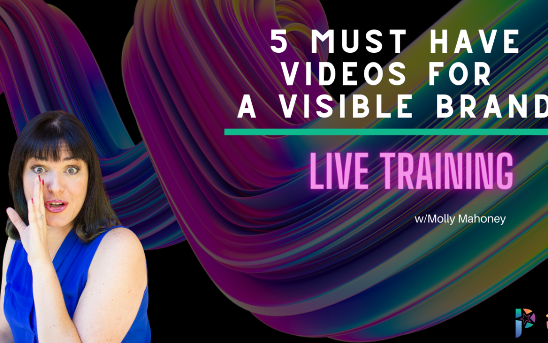 5 Must Have Videos for a Visible Brand