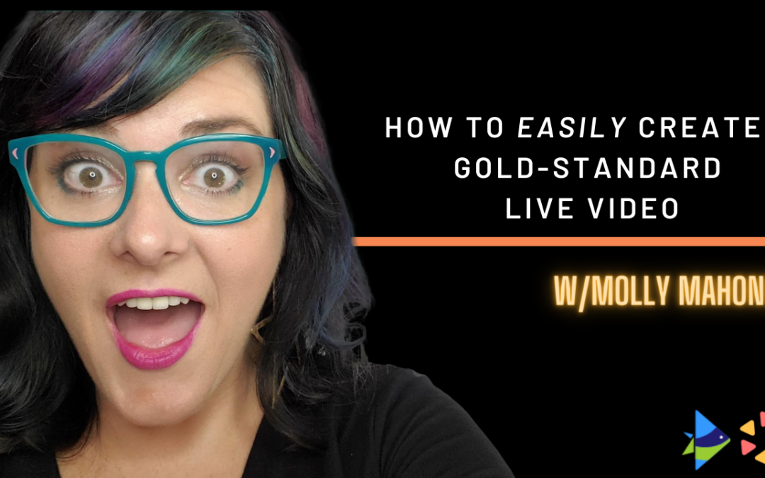 How to Easily Create a Gold Standard Live Video