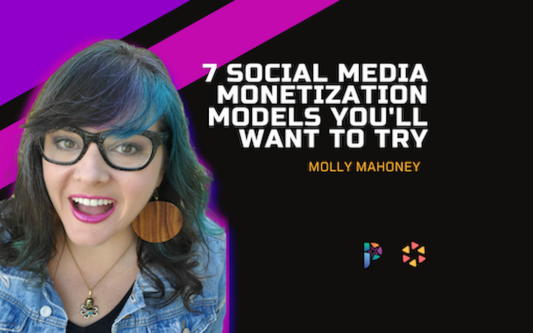 Seven Social Media Monetization Models You'll Want to Try