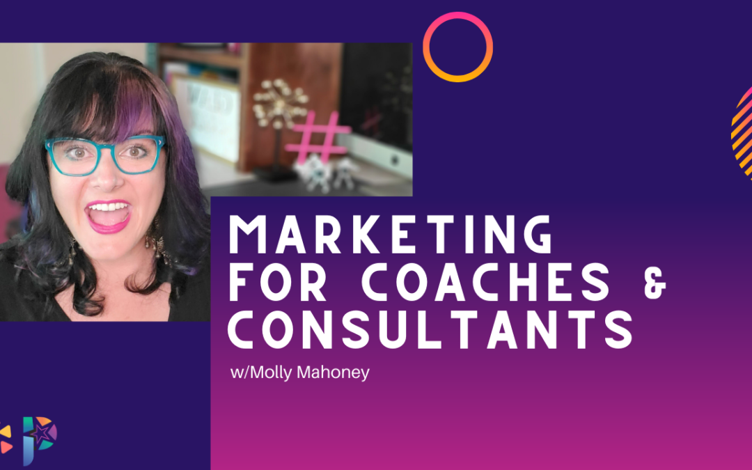 Marketing Strategies for Coaches and Consultants