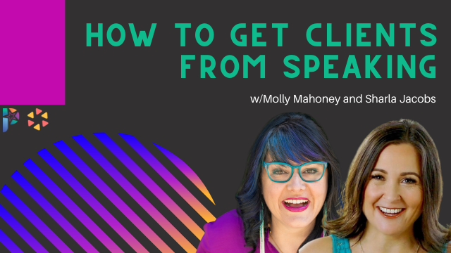 How to Get Clients From Speaking w/Sharla Jacobs of Thrive Academy