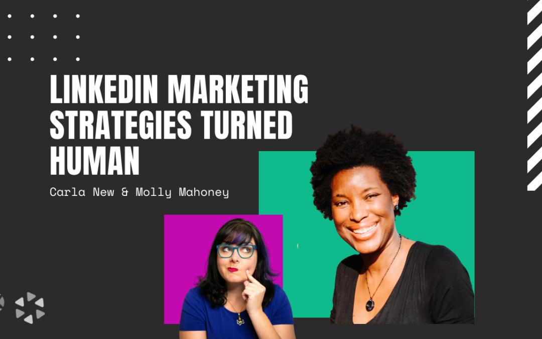 LinkedIn Marketing Strategies Turned Human